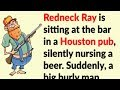 Funny story: Obnoxious man harasses Redneck Ray, but his glorious payback has me in stitches