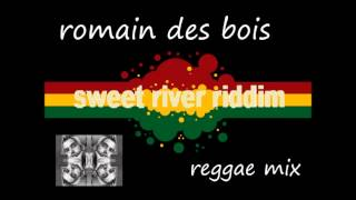 Sweet river riddim - Romaindesbois remix