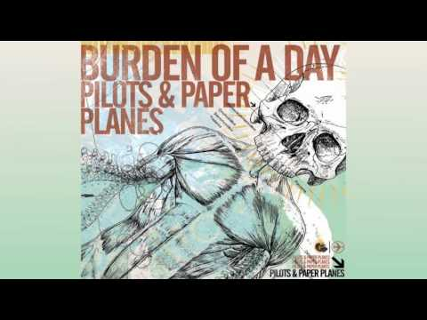 Burden Of A Day - Cupid Missed His Mark (Pilots and Paper Planes Album)