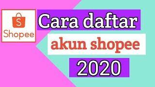 Daftar Akun Shopee Cara Daftar Shopee 2020 Youtube