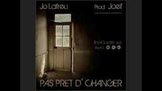 Jo Lafreu - Pas prêt d
