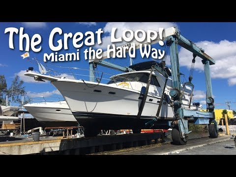Miami the Hard Way - Boat Haul Out, Repairs And Living on the Hard | Great Loop Cruising, Ep 12