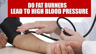 High blood pressure with fat burners