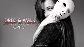 Dred & Walk - Zambetu' de plecare (feat. Optic)