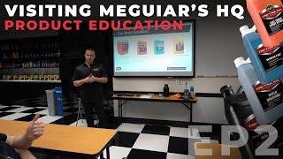 Visting Meguiars Headquarters & Product Education: EP2
