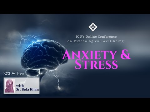 Solace 2016: Anxiety and Stress by Sr. Bela Khan