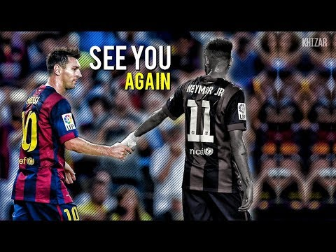 Messi & Neymar ● The End of MN Best Duo ● See you Again | HD