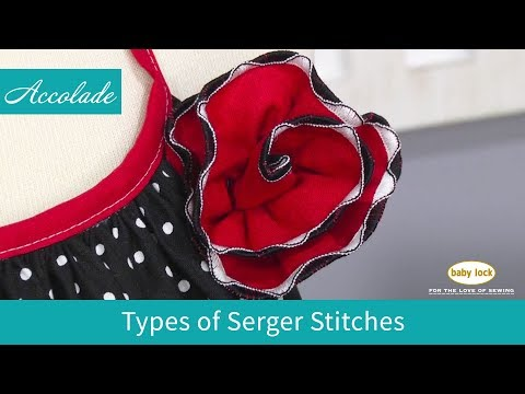 Types of Serger Stitches on the Accolade - Baby Lock