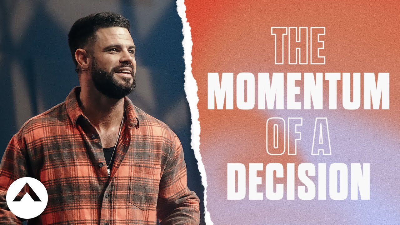 The Momentum Of A Decision | Pastor Steven Furtick | Elevation Church