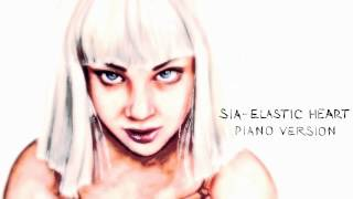 Sia - Elastic Heart (Piano Version) [Official 2015]