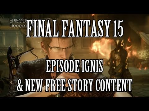Final Fantasy 15: Episode Ignis & New Free Story Content Teasers From TGS