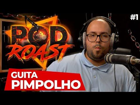 GUITA PIMPOLHO - PODROAST #1