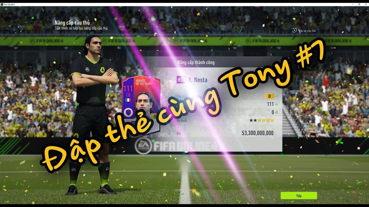 Đập thẻ cùng Tony #7 | Đốt 500 tỷ bp săn Nesta Hot +8