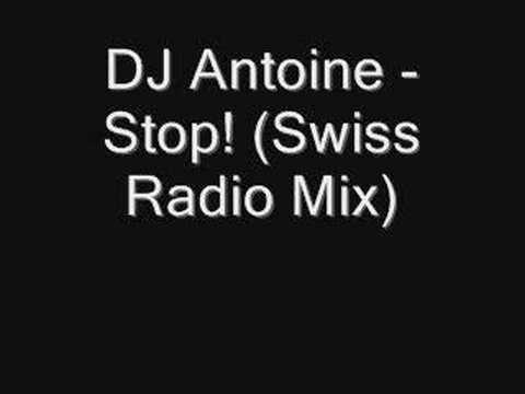 DJ Antoine - Stop! (Swiss Radio Mix)