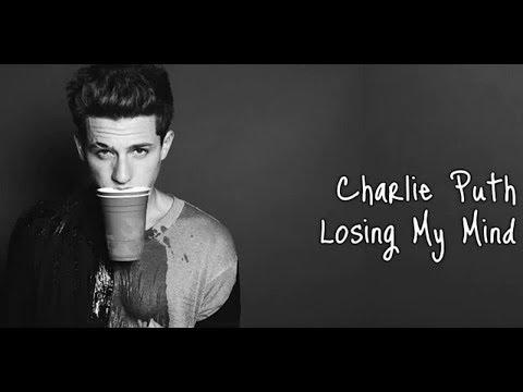 Charlie Puth- Losing my mind (Lyrics)