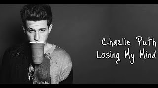 Charlie Puth Losing My Mind Lyrics