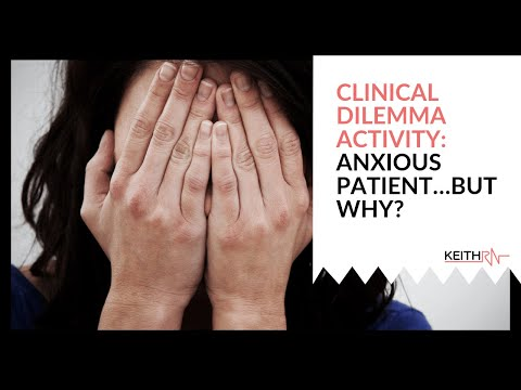Clinical Dilemma Activity: Anxious Patient…but Why?