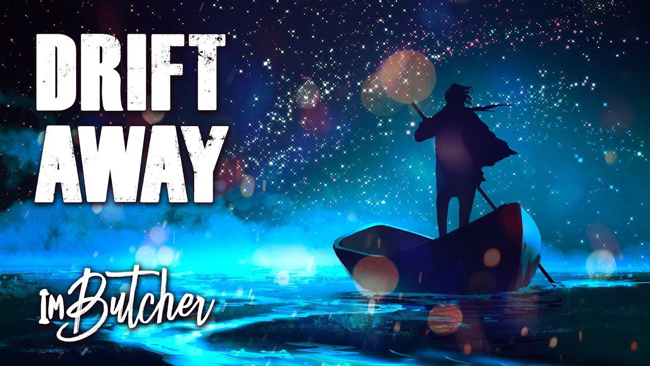 ImButcher - Drift Away (Official Music Video)