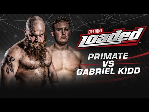 Defiant Loaded #3: Primate vs Gabriel Kidd + more!