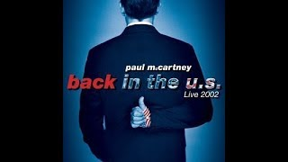 Paul McCartney - Sgt. Pepper's Lonely Hearts Club Band / The End - Back in the U.S. (Live 2002)