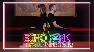 EchoPark - Unfall (Mine Cover   #singminesong)