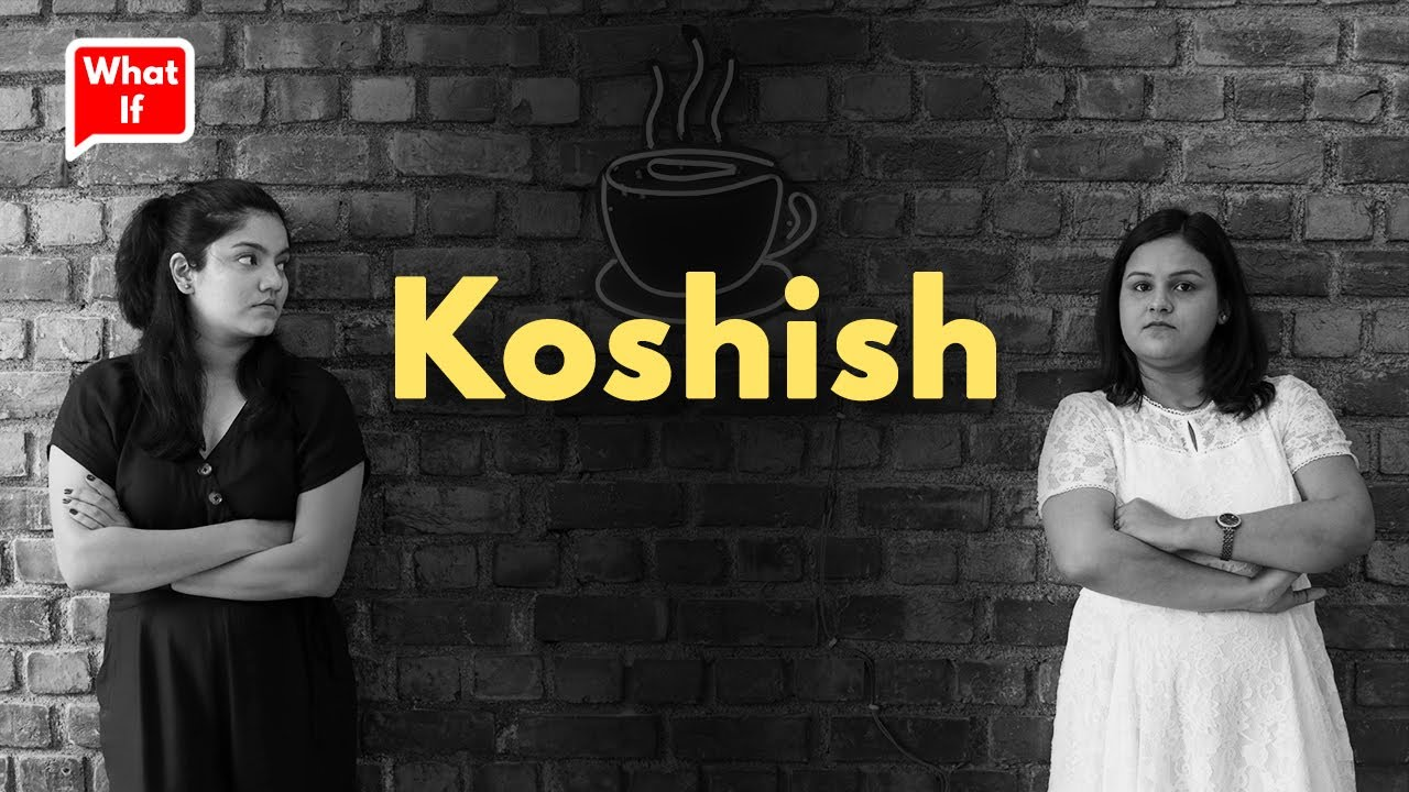 Koshish, A Short Film On Friendship   What If   Life Tak