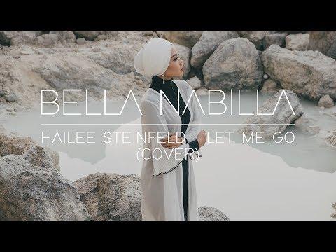 Hailee Steinfeld - Let Me Go (Cover) By Bella Nabilla