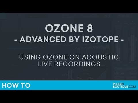 iZotope Ozone 8 | How to Mix/Master an Acoustic Guitar and Vocal | Singer Songwriter