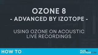 iZotope Ozone 8 | How to MixMaster an Acoustic Guitar and Vocal | Singer Songwriter