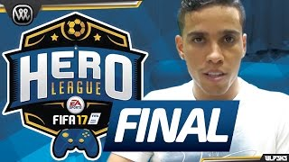 HERO LEAGUE - FINAL | Wendell Lira