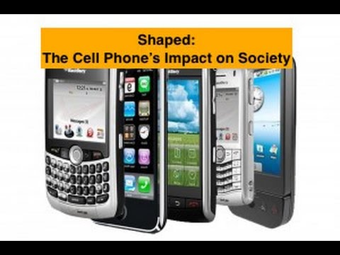 Shaped: The Cell Phone's Impact on Society