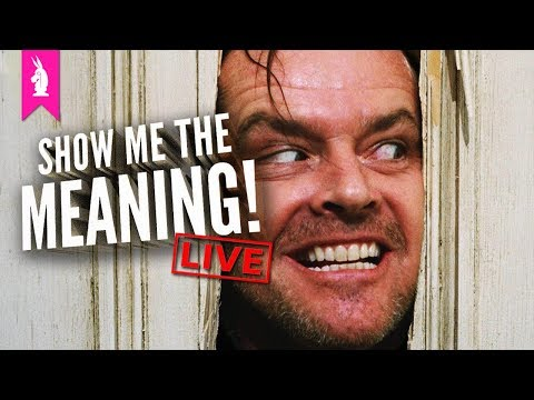 The Shining: Subliminally Sublime  – Show Me The Meaning! LIVE