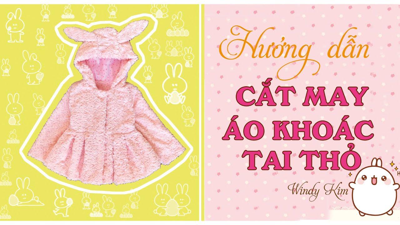 010- Hướng dẫn cắt may áo khoác tai thỏ xếp ly cho bé l PHẦN 1:THIẾT KẾ RẬP VÀ CẮT TRÊN VẢI