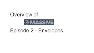 Massive Basics episode 2 - envelopes