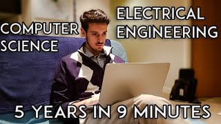 5 Year Degree in Computer Science and Electrical Engineering in 9 minutes