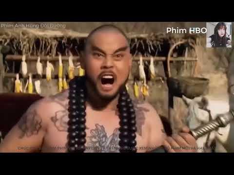 Phim Võ Thuật Hay Nhất - Anh Hùng Đời Đường - Phim Hay Thuyết Minh