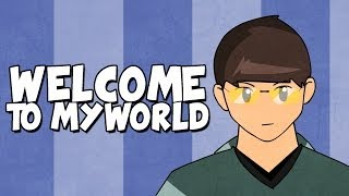 Welcome To My World - Channel Trailer