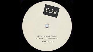 Eckk - ABBA - GIMME GIMME GIMME (ECKK EDIT 2.0)