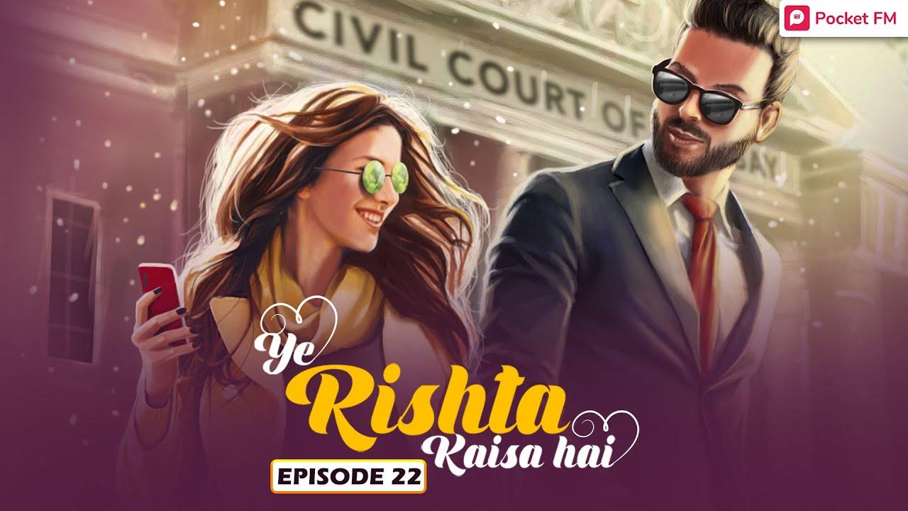 Download Ye Rishta Kaisa Hai | Ep 22 | New Manager | Pocket FM | The Most Heartwarming Love Story