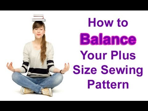 How to Balance Your Plus Size Sewing Pattern - YouTube