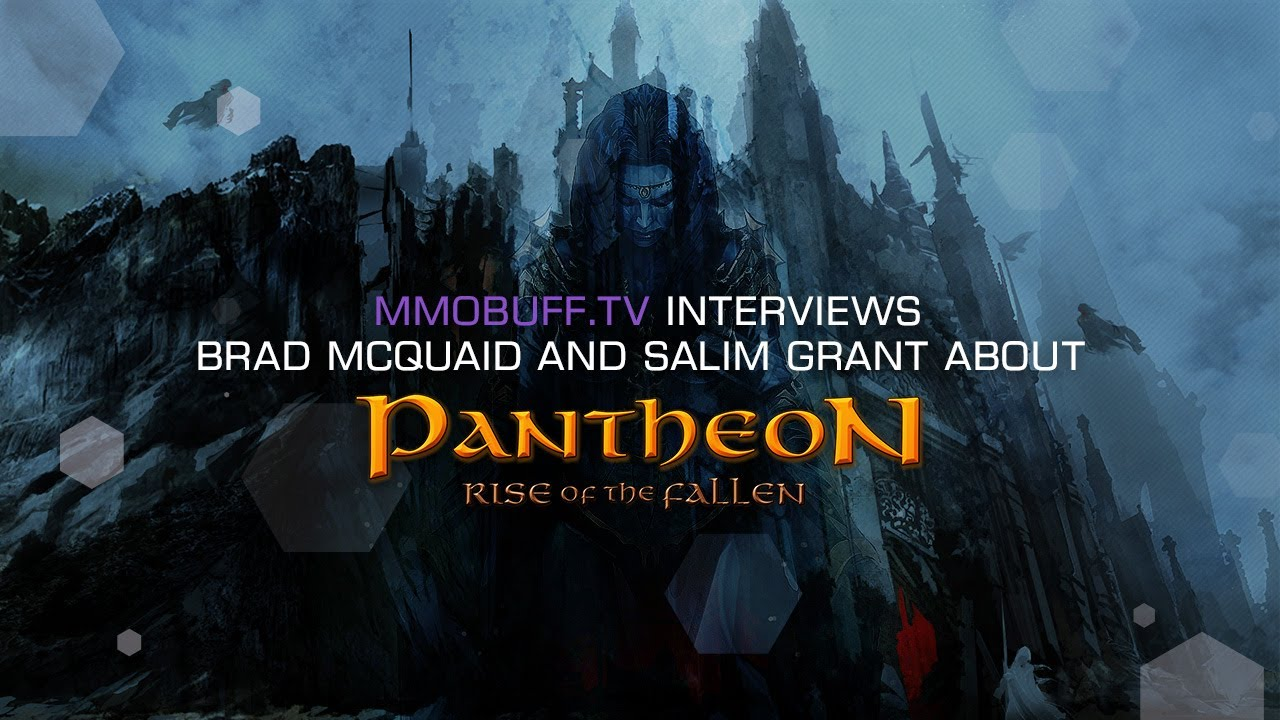 Pantheon Rise Of The Fallen W Brad McQuaid And Salim
