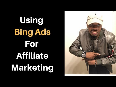 Using Bing Ads For CPA Affiliate Marketing In 2017