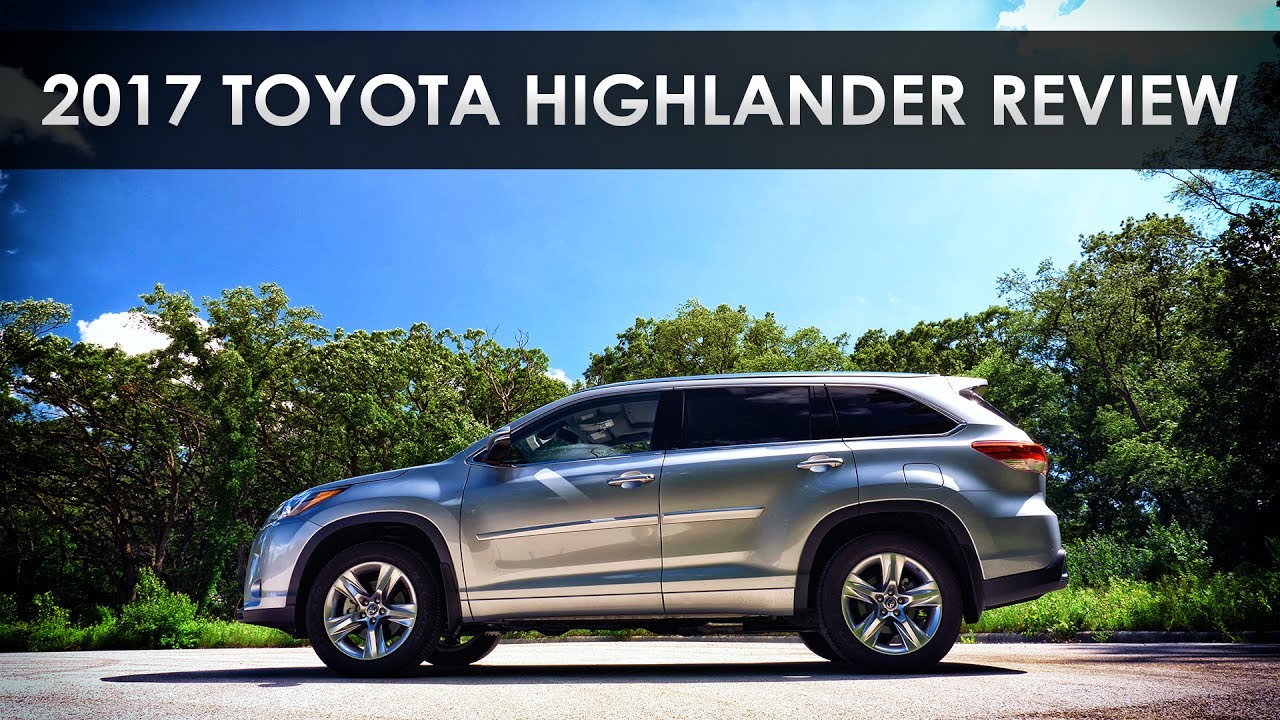 quick review 2017 toyota highlander ambivalence youtube. Black Bedroom Furniture Sets. Home Design Ideas
