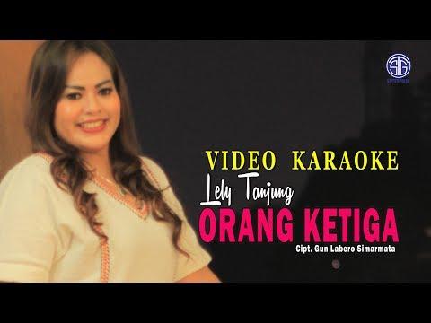 ORANG KETIGA (Official Video Karaoke) - Lely Tanjung
