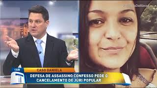Caso Daniela: defesa de confesso pede o cancelamento de júri popular - Tribuna da Massa (12/11/19)