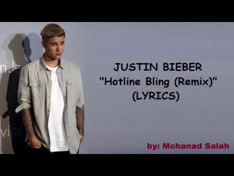 Justin Bieber - Hotline Bling (Remix) With Lyrics