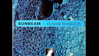 Sunbeam - Outside World (Original Mix)