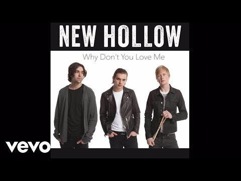 New Hollow - Why Dont You Love Me