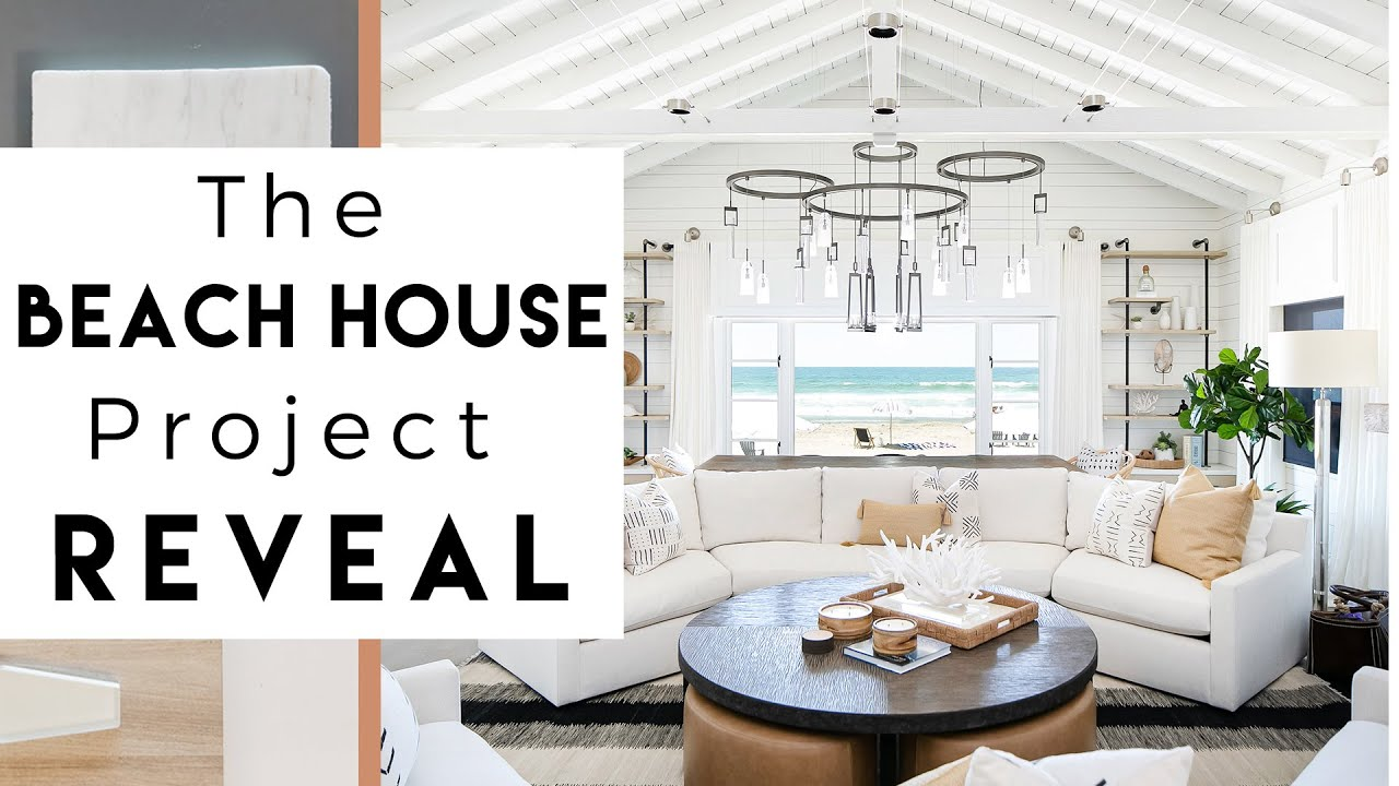The Beach House Reveal Interior Design Youtube