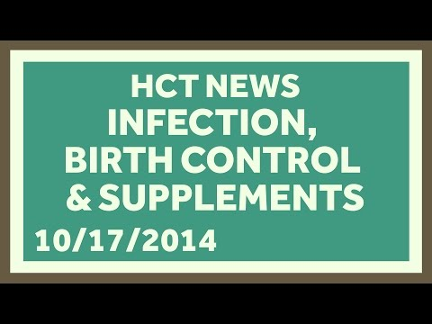 Contagious Infections, Free Birth Control, and Unregulated Supplements: HCT News